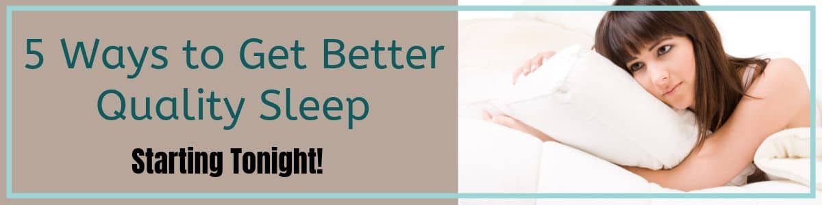 Better Quality Sleep