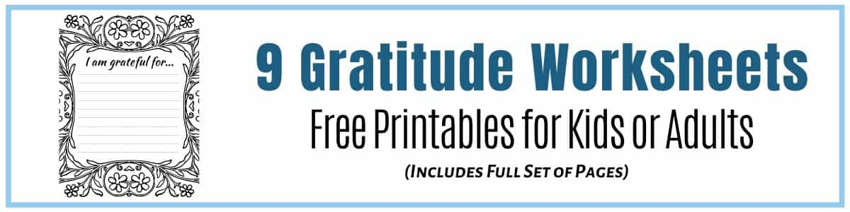 Gratitude worksheets for kids or adults, you can get the whole family involved in this activity